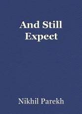 And Still Expect
