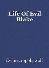 Life Of Evil Blake