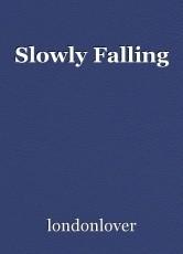 Slowly Falling