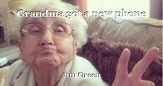 Grandma got a new phone
