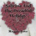 Sabrina And The Dreadful Holiday