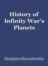 History of Infinity War's Planets