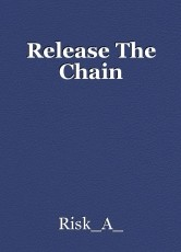 Release The Chain