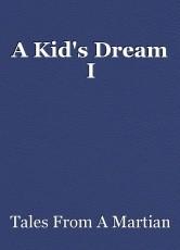 A Kid's Dream I