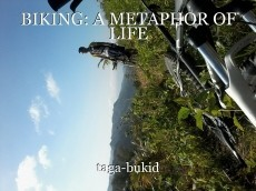 BIKING: A METAPHOR OF LIFE