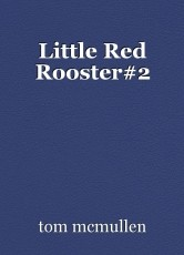 Little Red Rooster#2