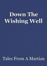 Down The Wishing Well