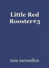 Little Red Rooster#3