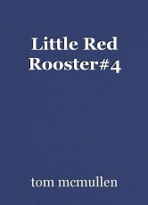 Little Red Rooster#4