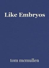 Like Embryos