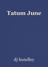 Tatum June