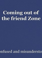Coming out of the friend Zone