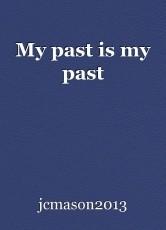 My past is my past