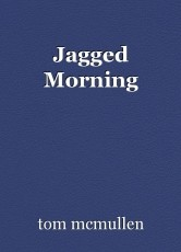 Jagged Morning