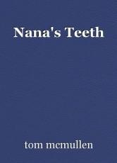 Nana's Teeth