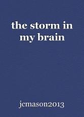the storm in my brain