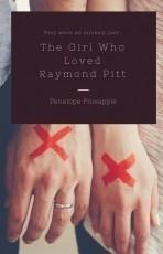 The Girl Who Loved Raymond Pitt