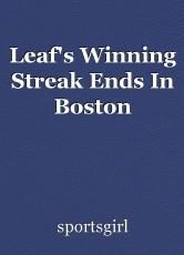 Leaf's Winning Streak Ends In Boston