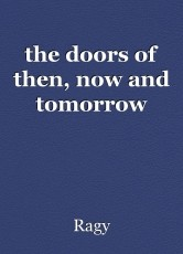 the doors of then, now and tomorrow