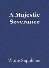 A Majestic Severance