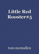 Little Red Rooster#5
