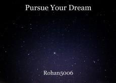 Pursue Your Dream