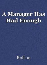 A Manager Has Had Enough