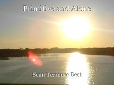 Primitive and Alone