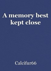 A memory best kept close