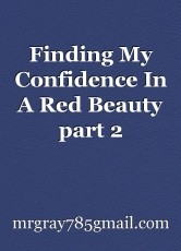 Finding My Confidence In A Red Beauty part 2