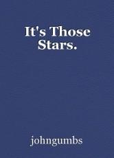 It's Those Stars.