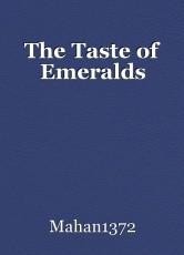 The Taste of Emeralds