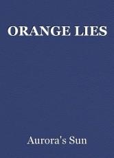 ORANGE LIES