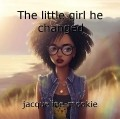 The little girl he changed