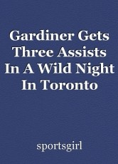 Gardiner Gets Three Assists In A Wild Night In Toronto