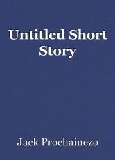 Untitled Short Story