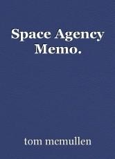 Space Agency Memo.