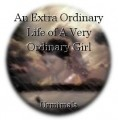 An Extra Ordinary Life of A Very Ordinary Girl