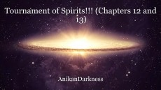 Tournament of Spirits!!! (Chapters 12 and 13)