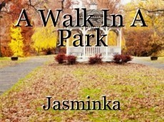 A Walk In A Park