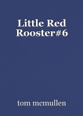 Little Red Rooster#6