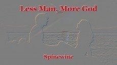 Less Man, More God