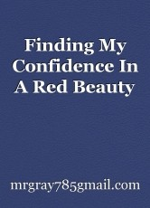 Finding My Confidence In A Red Beauty