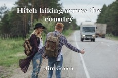 Hitch hiking across the country