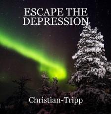 ESCAPE THE DEPRESSION