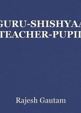 GURU-SHISHYAA (TEACHER-PUPIL)