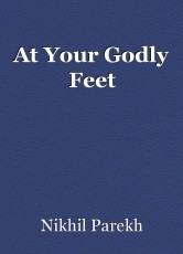At Your Godly Feet