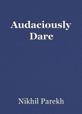 Audaciously Dare