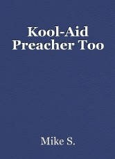 Kool-Aid Preacher Too