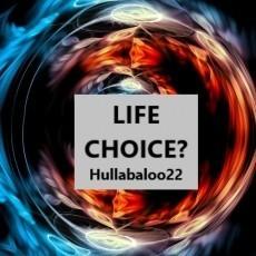 Life Choice?